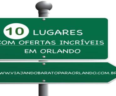 10 Lugares com Ofertas Incríveis em Orlando